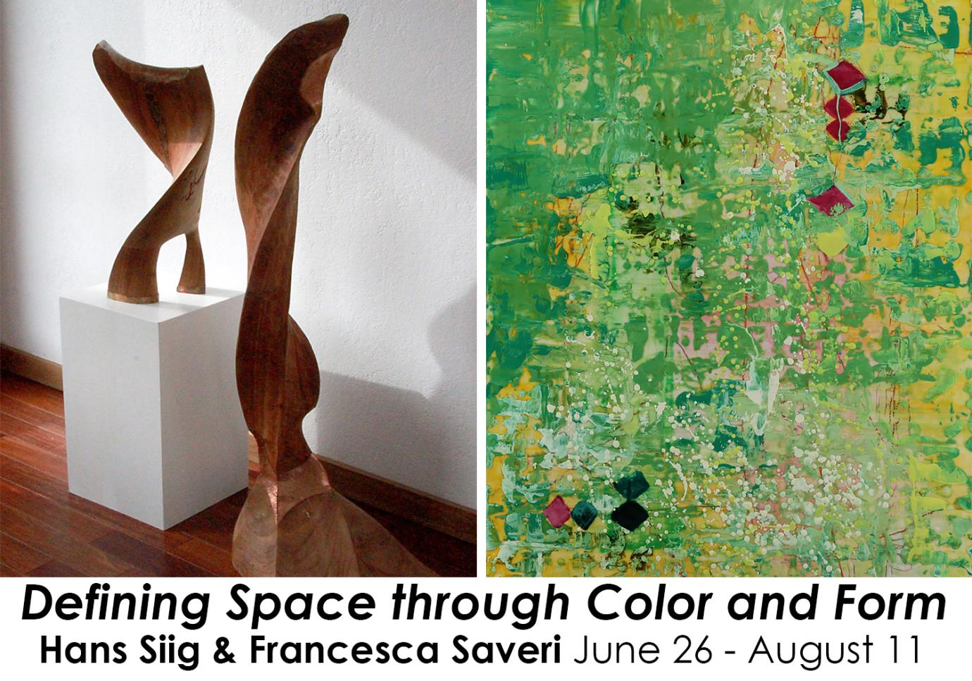 Image is separated into two images with text underneath; left: two brown curvy wooden sculptures with a white background and wood floor, right: green painting with specks of color - yellow, red, blue; text: Defining Space through Color and Form, Hans Siig & Francesca Saveri, June 26 - August 11