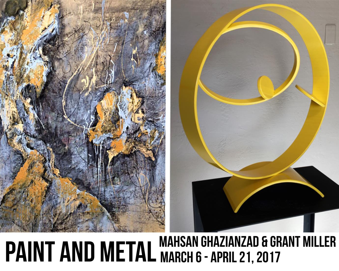 Yellow, Blue, and Black Abstract Painting on the left and a yellow circular metal sculpture on the right with the text Paint and Metal Mahsan Ghazianzad and Grant Miller, March 6 to April 21, 2017
