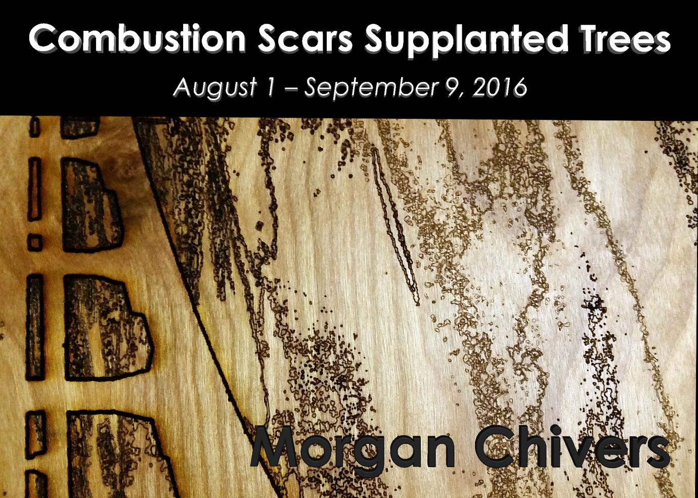 Image of wood burnt abstract images with a black banner at the top featuring the text Combustion Scars Supplanted Trees by Morgan Chivers August 1 - September 9