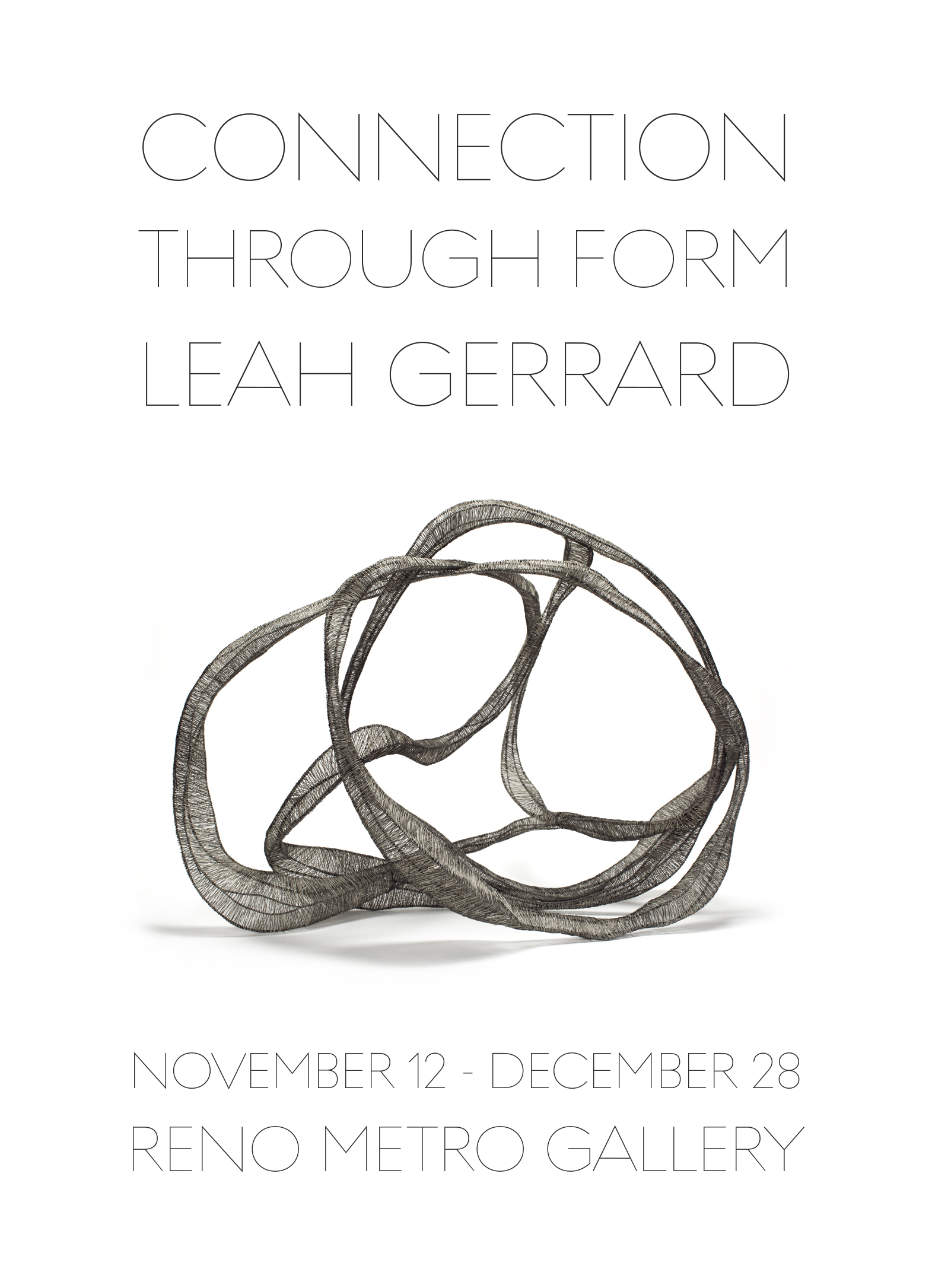An image of a thin wire sculpture that loops and twines in on itself.  Connection Through Form. Works by Leah Gerrard. November 12 to December 28.  Reno City Hall Metro Gallery.
