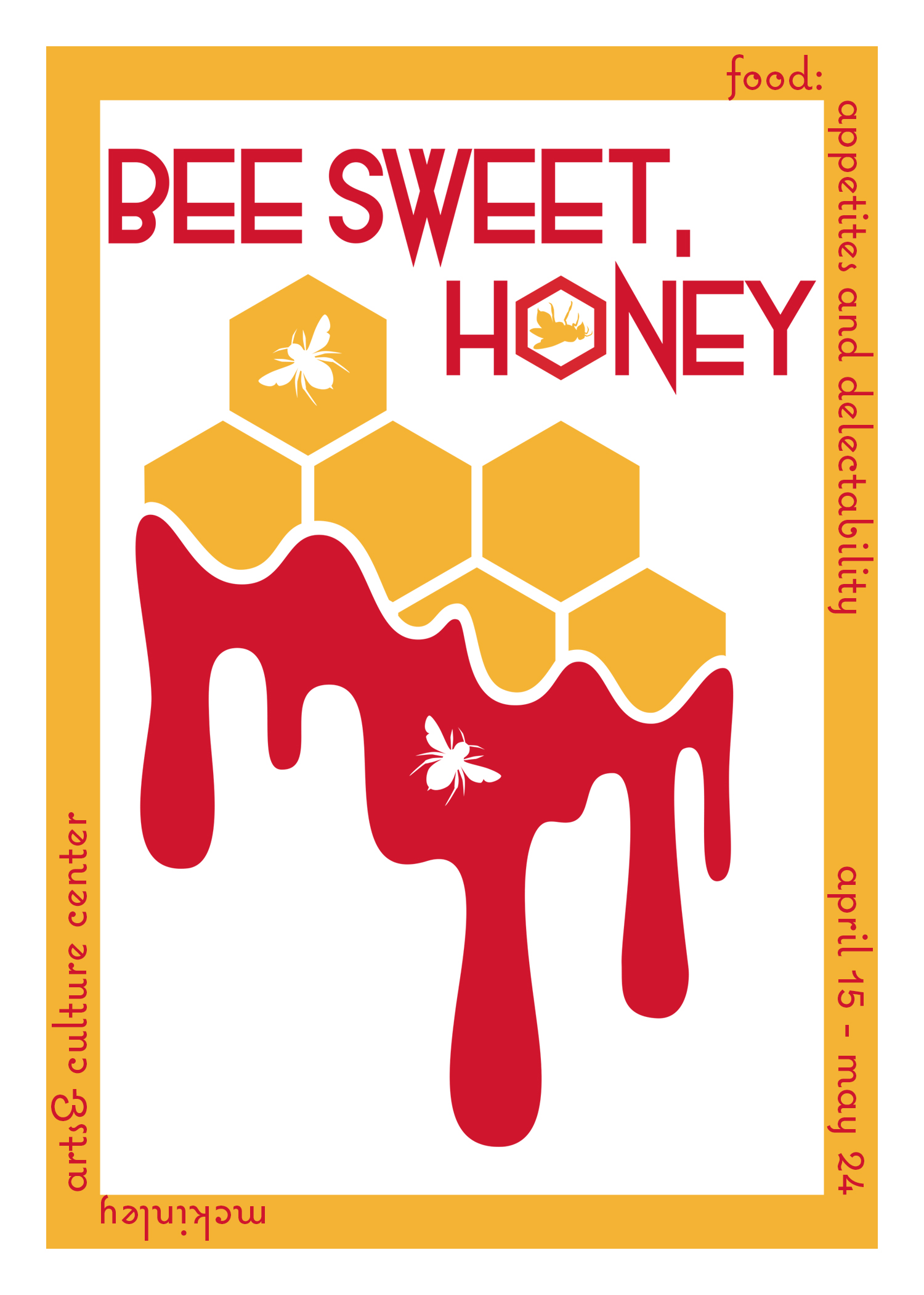 A print in yellow and red with a honeycomb pattern and dripping honey.  Red text says be sweet honey.